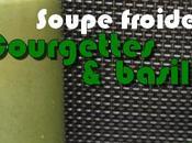 Soupe froide courgettes basilic fromage frais [défi cuisine]