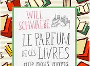 parfum livres nous avons aimés, Will Schwalbe