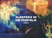 Sleepers Metropolis Sana