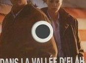 Dans Vallée d'Elah DVD...