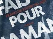 Fais-le pour maman, François-Xavier Dillard