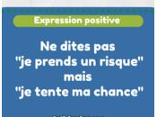 """Expression positive remplacez prends risque"""" tente chance"""""""