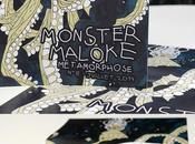 "Monster Maloke ""Metamorphose"""