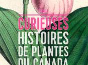 Vient paraître Alain Asselin, Jacques Cayouette, Mathieu Curieuses histoires plantes Canada