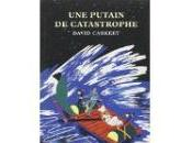putain catastrophe David CARKEET