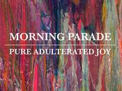MORNING PARADE Pure adulterated (2014)