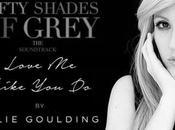 Fifty Shades nouvelle chanson révélée Ellie Goulding