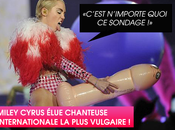 Miley Cyrus chanteuse internationale plus vulgaire
