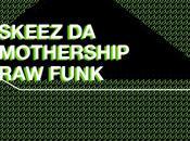 Skeez Mothership Funk