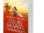 Fleurs sauvages, Kimberley Freeman paraitre editions Charleston mars 2015)