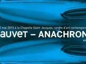 Exposition ANACHRONIMsE Fauvet Chapelle Jacques Gaudens