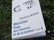 Marcher, éloge chemins lenteur David Breton
