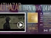 """Découvrez """"Then what"""", Balthazar, avant sortie leur nouvel opus """"Thin Walls"""""""