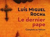 dernier pape Luis Miguel Rocha
