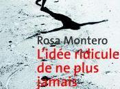 L'idée ridicule plus jamais revoir Rosa Montero
