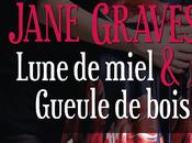 Lune miel Gueule bois Jane Graves
