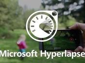 Microsoft Hyperlapse, pour soigner timelapse vidéos