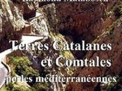 Vient paraître Terres Catalanes Comtales, perles méditerranéennes.