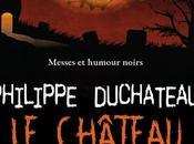 Château Wallpurgis Philippe Duchateau Oserez vous passer portes....
