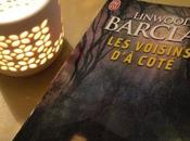 """""""Les voisins côté"""" Linwood Barclay seule erreur peut être fatale…"""