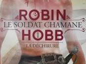 soldat chamane tome déchirure Robin Hobb