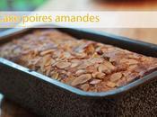 Cake poires amandes, sans gluten, lait
