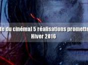 [Minute cinéma] réalisations prometteuses Hiver 2016