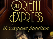 plaisirs l'Orient- Express tome Exquise punition Gilles Milo-Vacéri