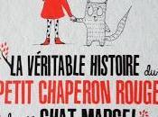 véritable histoire petit chaperon rouge chat Marcel