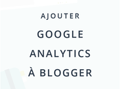 Ajouter Google Analytics Blogger