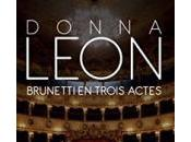 Brunetti trois actes Donna Leon