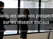 Comment amorcer dialogue avec prospects médias sociaux?
