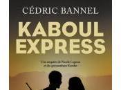 Kaboul Express Cédric Bannel