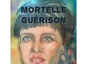 Maintenant disponible Mortelle guérison, Françoise Moreaux