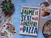 J'aime sexe mais préfère pizza Thomas Raphaël