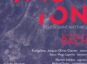 Passion selon Saint-Matthieu Choeur classique Montréal, reprise Parsifal François Girard Metropolitan Opera York Zauberflöte l'Atelier d'opéra Conservatoire musique Montréal