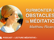 Surmonter Obstacles Méditation avec Matthieu Ricard