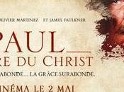 PAUL, APÔTRE CHRIST avec Caviezel, Olivier Martinez, James Faulkner Cinéma 2018