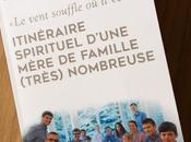 """""""itinéraire spirituel d'une mère famille (très) nombreuse"""", Marielle Blanchier Florence Taylor)"""