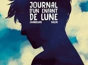 Journal d'un enfant lune Joris Chamblain Anne-Lise Nalin