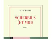 [lu] scherbius moi), roman d'antoine bello