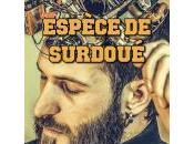 Espèce Surdoué, Alban Bourdy
