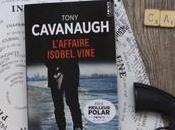 L'affaire Isobel Vine Tony Cavanaugh