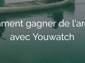[Tuto] Coment gagner l'argent avec YouWatch