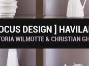 Focus Design Haviland, Victoria Wilmotte Christian Ghion