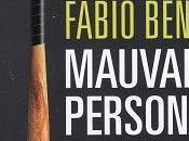 Mauvaise personne, Fabio Benoit