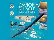 L'avion vole avec Soleil L'extraordinaire tour monde Solar Impulse