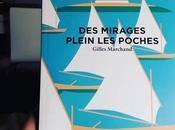 mirages plein poches, Gilles Marchand
