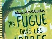 fugue dans arbres d'Alexandre Chardin