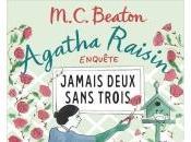 Agatha Raisin Enquête Jamais Deux Sans Trois Beaton